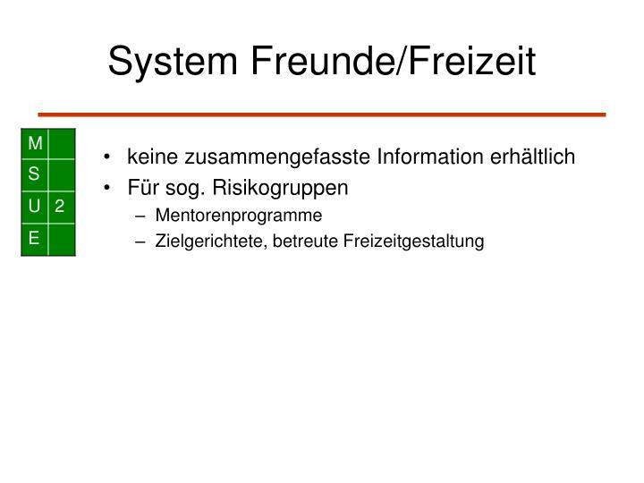 System Freunde/Freizeit