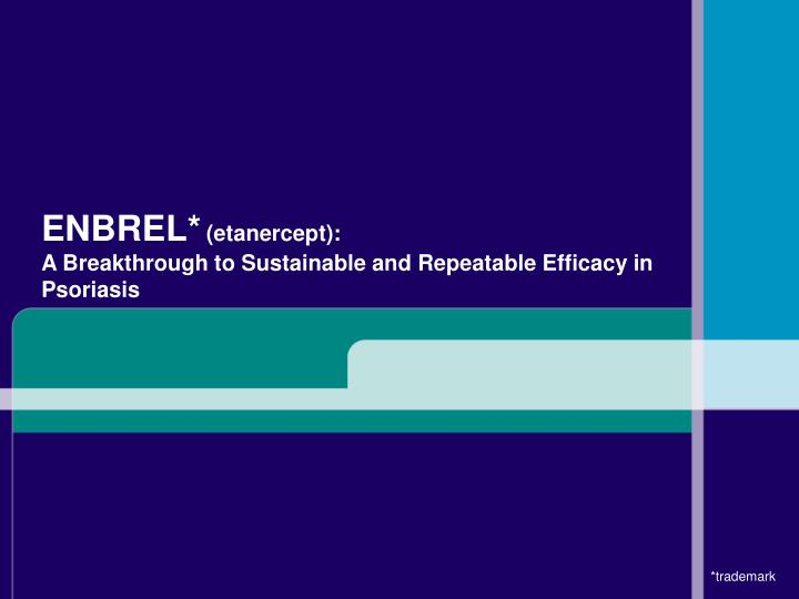 Enbrel etanercept a breakthrough to sustainable and repeatable efficacy in psoriasis