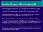 important treatment considerations 2