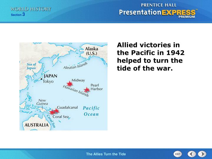Allied victories in the Pacific in 1942 helped to turn the tide of the war.