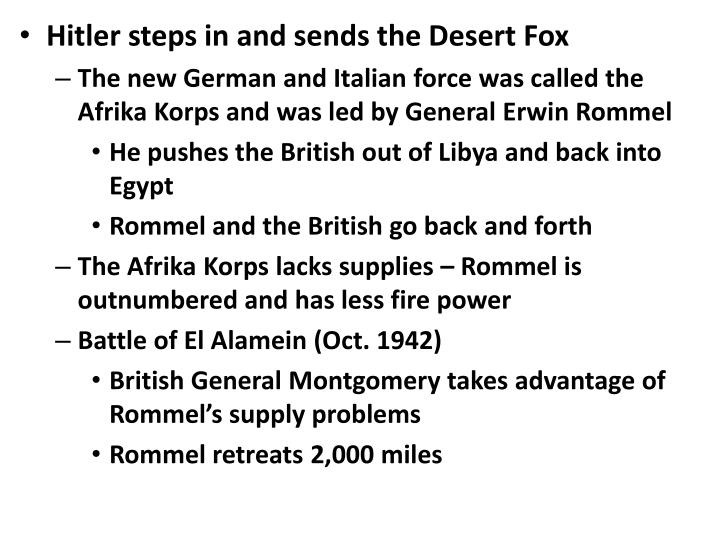 Hitler steps in and sends the Desert Fox