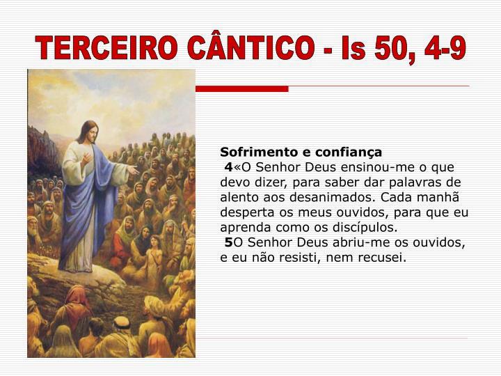 TERCEIRO CÂNTICO - Is 50, 4-9