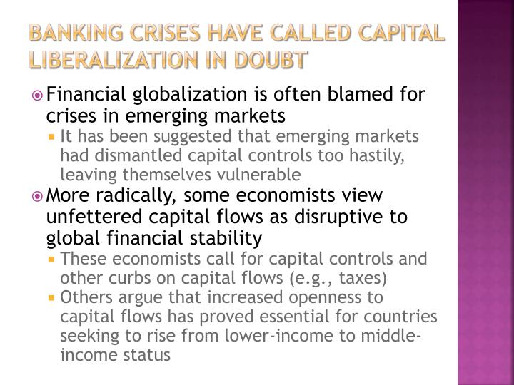 Banking crises have called capital liberalization in doubt