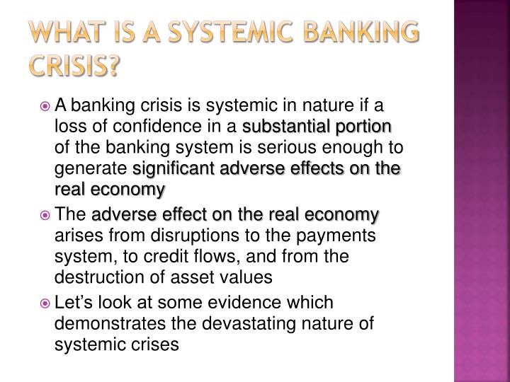 A banking crisis is systemic in nature if a loss of confidence in a