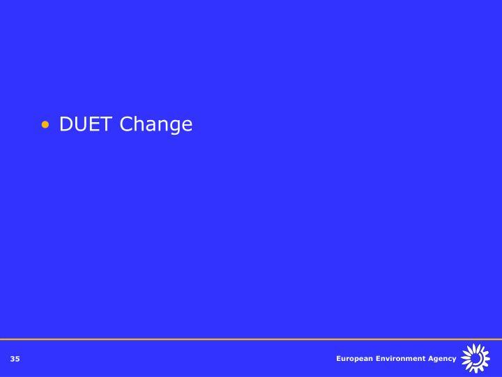 DUET Change