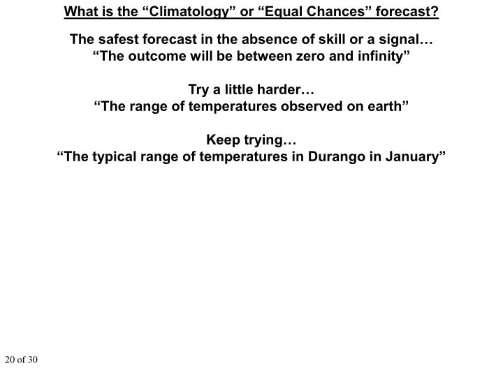 "What is the ""Climatology"" or ""Equal Chances"" forecast?"