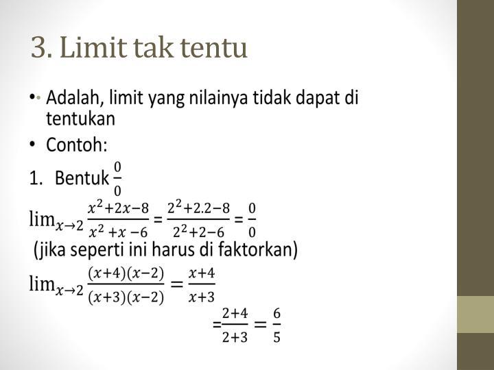 3. Limit tak tentu
