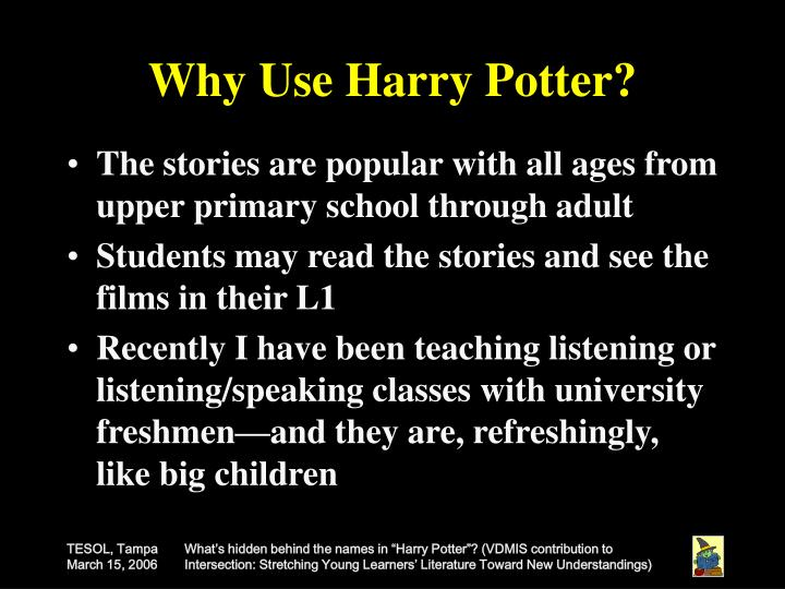 Why Use Harry Potter?