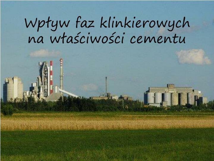Wpływ faz klinkierowych na właściwości cementu