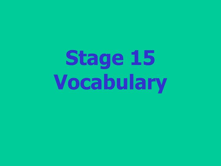 stage 15 vocabulary