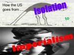 isolation to imperialism