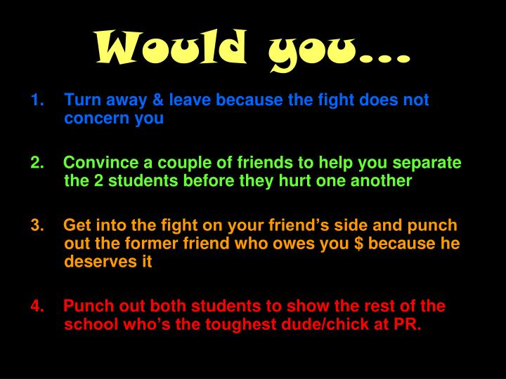 Would you…