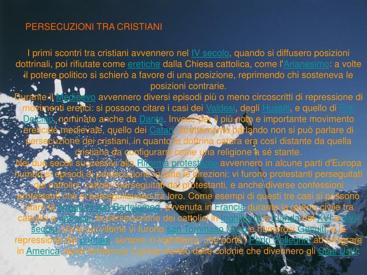 PERSECUZIONI TRA CRISTIANI
