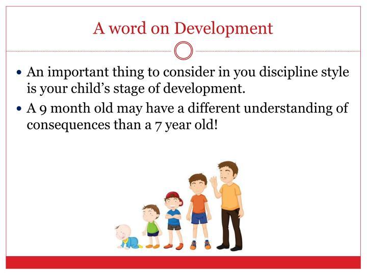 A word on Development