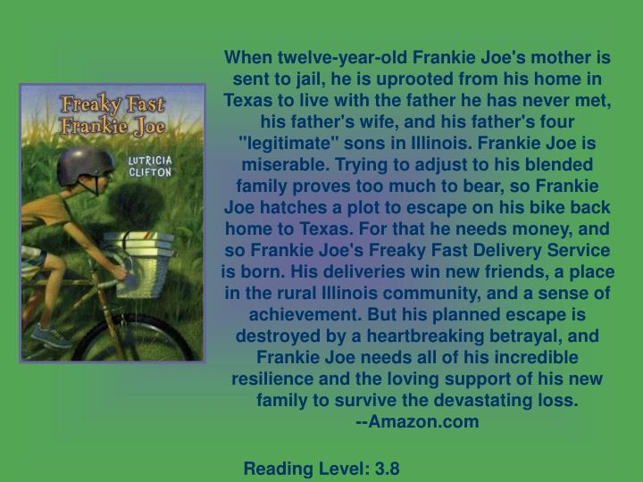 When twelve-year-old Frankie Joe's mother is sent to jail, he is uprooted from his home in Texas to ...