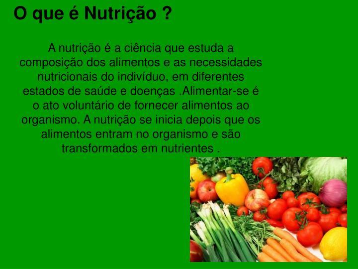O que é Nutrição ?