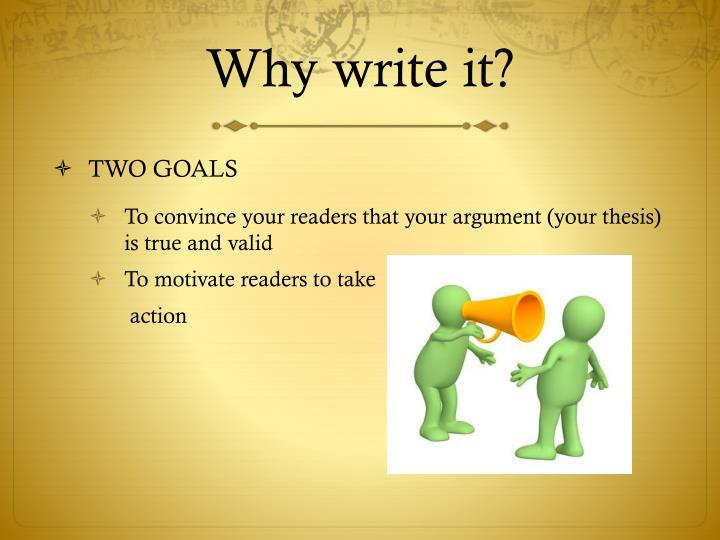 Why write it?