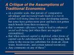 a critique of the assumptions of traditional economics1
