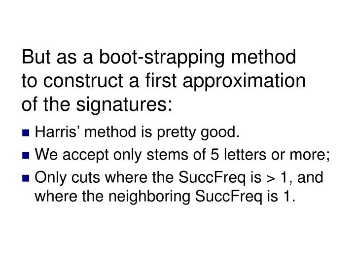 But as a boot-strapping method