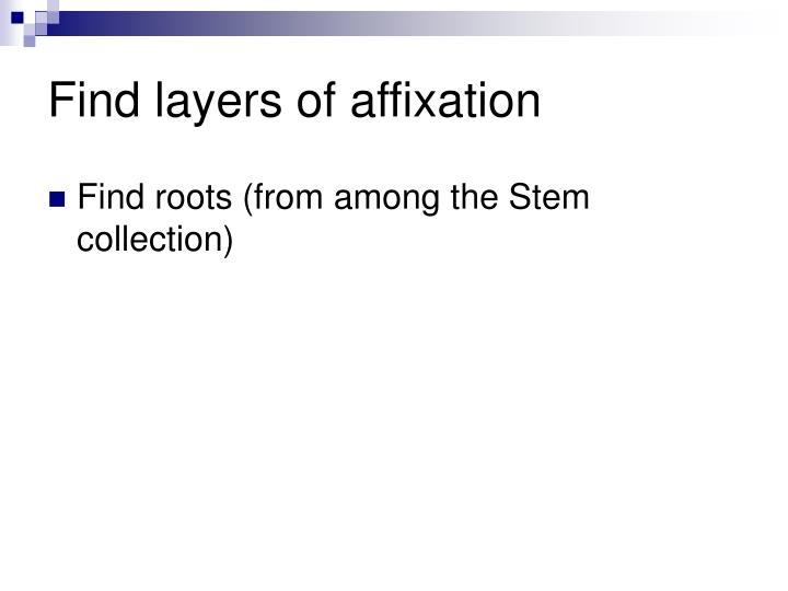 Find layers of affixation