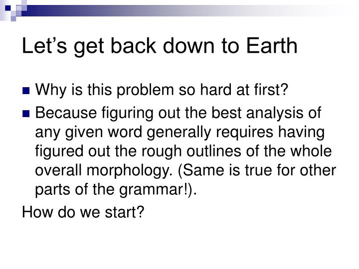 Let's get back down to Earth