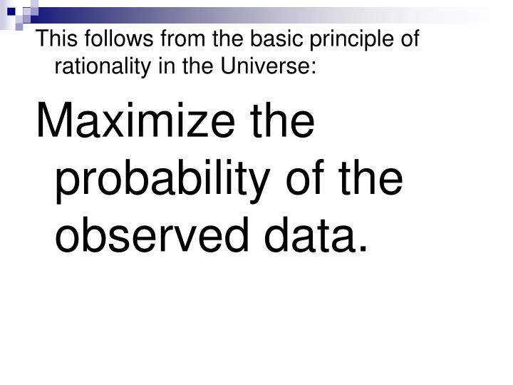 This follows from the basic principle of rationality in the Universe: