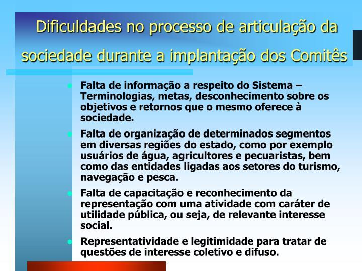 Dificuldades no processo de articulação da sociedade durante a implantação dos Comitês