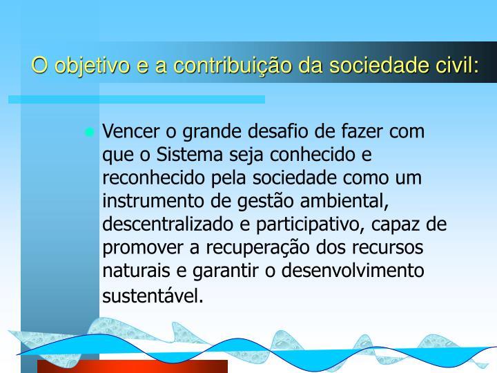 O objetivo e a contribuição da sociedade civil: