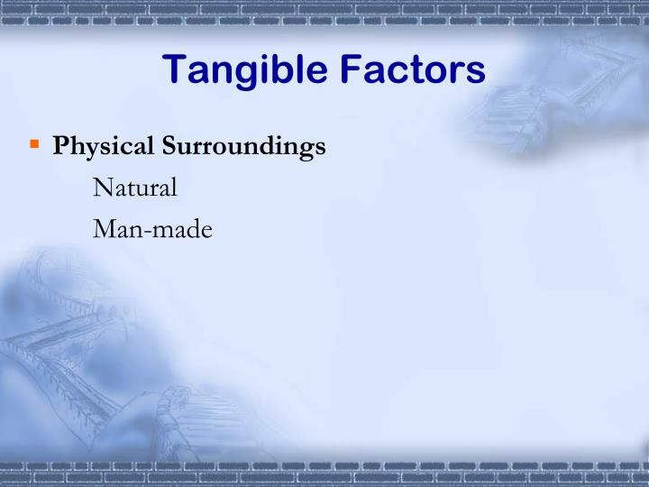 Tangible Factors