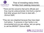 fear of revealing status limits families from seeking resources