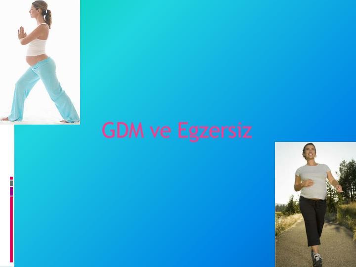 GDM ve Egzersiz