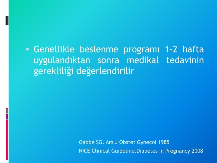 Genellikle beslenme programı 1-2 hafta uygulandıktan sonra medikal tedavinin gerekliliği değerlendirilir