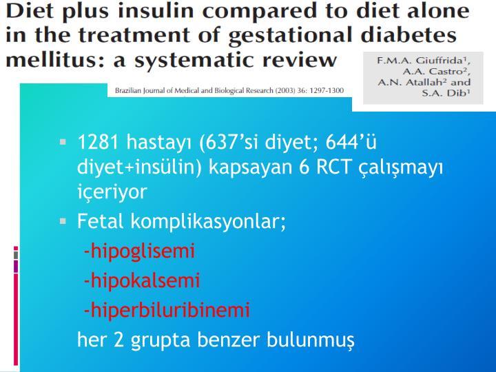 1281 hastayı (637'si diyet; 644'ü diyet+insülin) kapsayan 6 RCT çalışmayı içeriyor