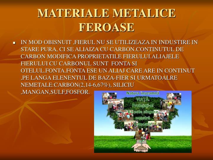 MATERIALE METALICE FEROASE