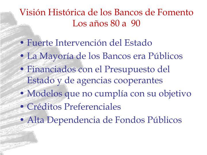 Visión Histórica de los Bancos de Fomento