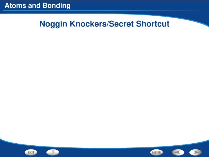 Noggin Knockers/Secret Shortcut