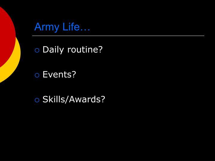 Army Life…