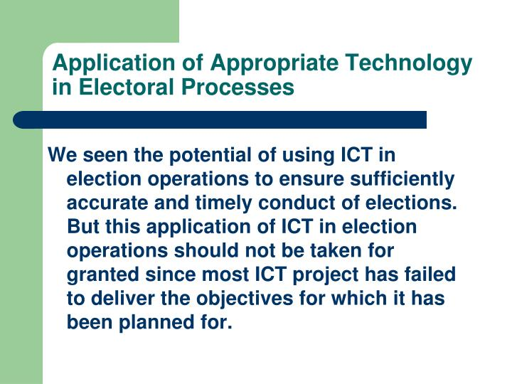 Application of Appropriate Technology in Electoral Processes