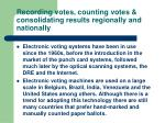recording votes counting votes consolidating results regionally and nationally1