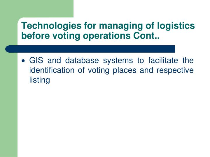 Technologies for managing of logistics before voting operations Cont..