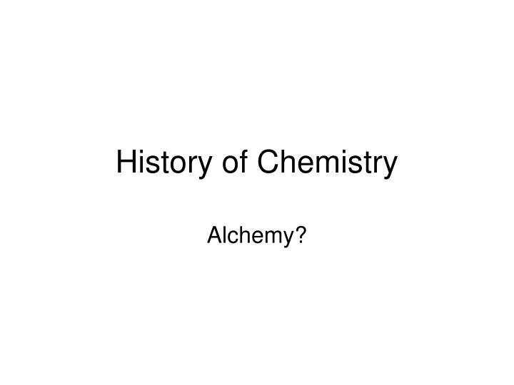 the history of chemistry Many substances now known as elements have been known since ancient times  gold (au) was found and made into ornaments during the late stone age,.
