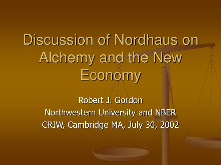 Discussion of nordhaus on alchemy and the new economy