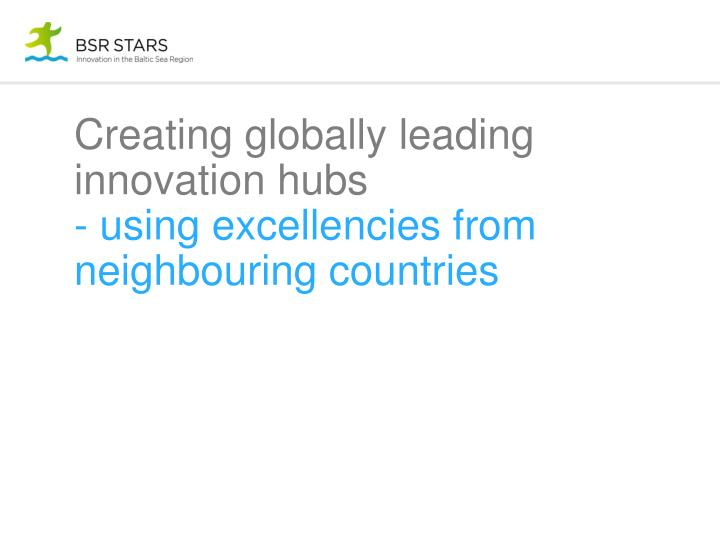 Creating globally leading innovation hubs
