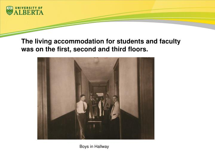 The living accommodation for students and faculty was on the first, second and third floors.