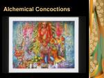 alchemical concoctions