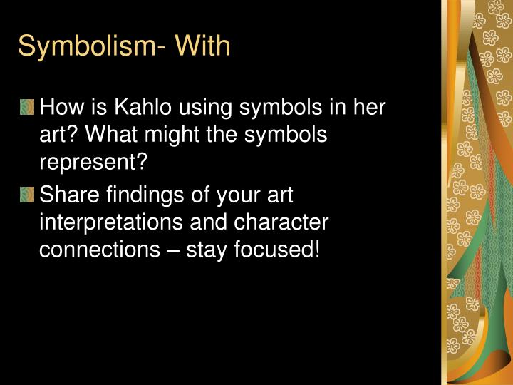 Symbolism- With