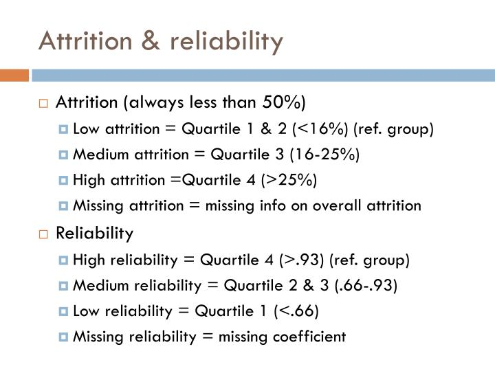 Attrition & reliability
