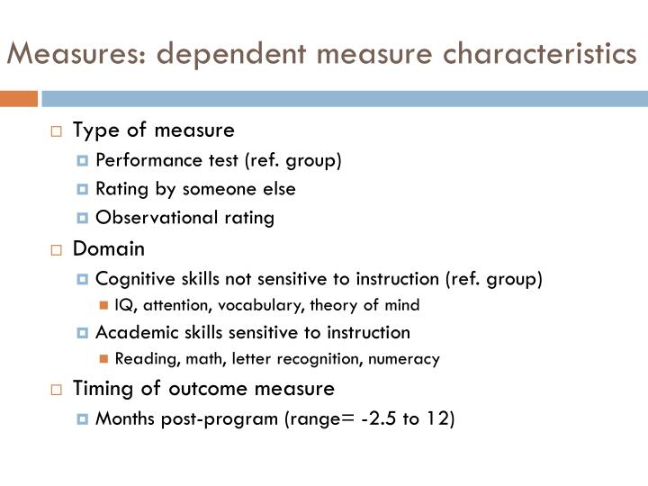 Measures: dependent measure characteristics