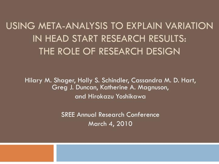 Using meta analysis to explain variation in head start research results the role of research design