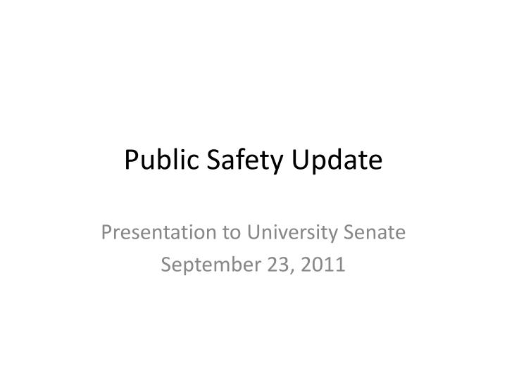 Public safety update